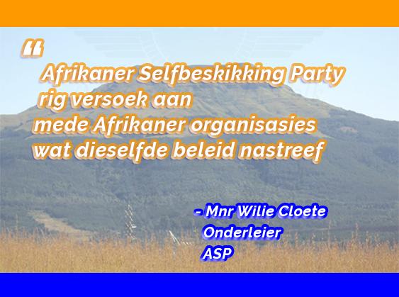 Afrikaner Selfbeskikking Party rig versoek aan mede Afrikaner organisasies wat dieselfde beleid nastreef